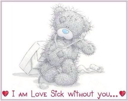 Love sick without you.