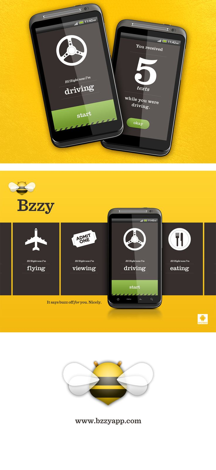 Bzzy is a simple, fast, text-message autoreply app for Android. It tells your friends that you're busy; that you're driving, eating, flying - or anything else. Bzzy focuses on turning something that can be more of an obligation into something fun and easy to do; turning off your texting so you can focus on more important things... like driving safely. So, tell your friends to buzz off. But in a nice way.