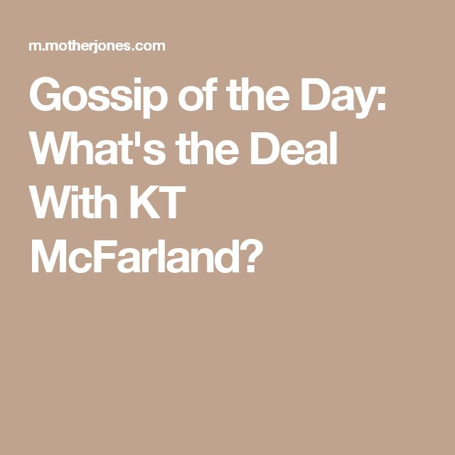Gossip of the Day: What's the Deal With KT McFarland?