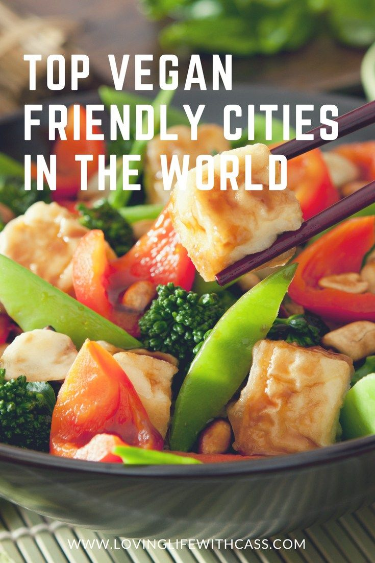 Top Vegan Friendly Cities In The World Loving Life With Cass Vegetarian Travel Vegan Travel Foodie Travel