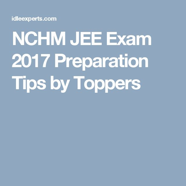 NCHM JEE Exam 2017 Preparation Tips by Toppers