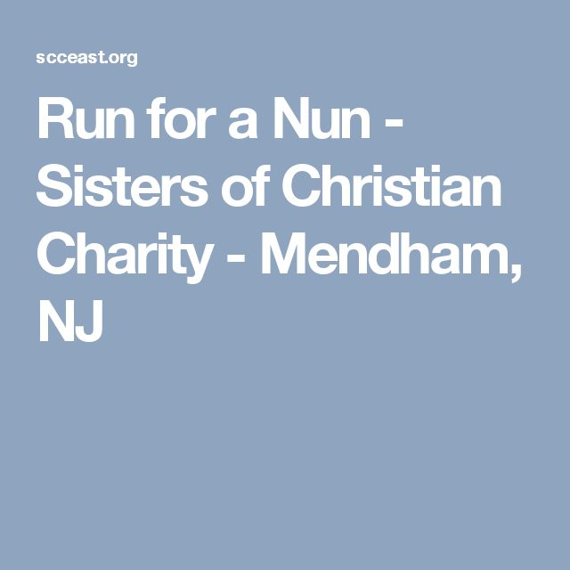 Run for a Nun - Sisters of Christian Charity - Mendham, NJ