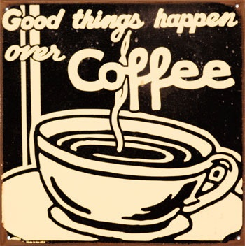 Agree: Coffee Break, Good Things, Things Happen, Coffee Coffee, Things Coffee, Coffee Time, Coffee Shop