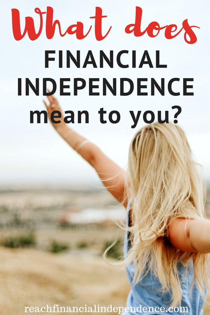 What Does Financial Independence Mean to You?  Thanks for this one! I also want to be financially independent!