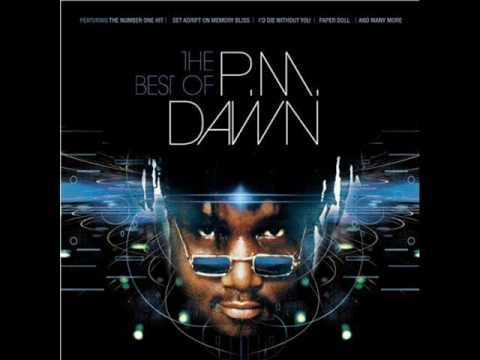 PM Dawn - Paper Doll - Another old favorite that I when I heard I'd die without you yesterday brought back so many memories