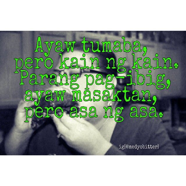 Bitter Quotes About Love Tagalog: 25+ Best Pinoy Quotes On Pinterest