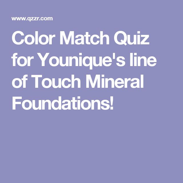 Color Match Quiz for Younique's line of Touch Mineral Foundations!