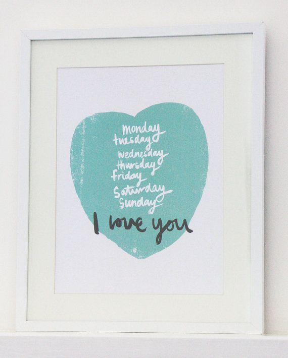 Everyday I Love You. Print. $20.00, via Etsy.
