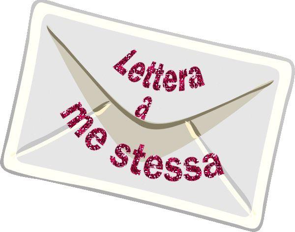 Lettera a me stessa... Leggila, è bellissima