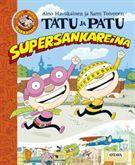 Tatu ja Patu supersankareina - Aino Havukainen, Sami Toivonen - Kovakantinen (9789511245414) - Kirjat - CDON.COM