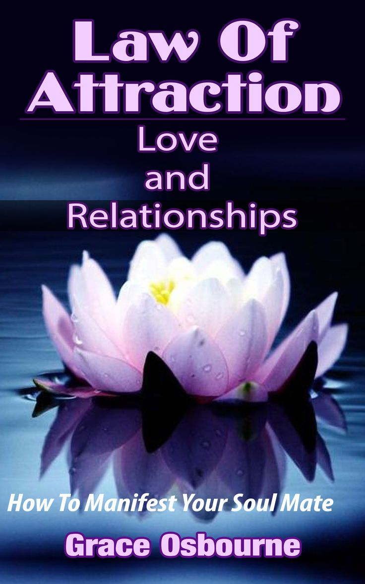 Manifest Healthy Relationships With The Law Of Attraction Revolutionize All  Your Relationships With The Best Type