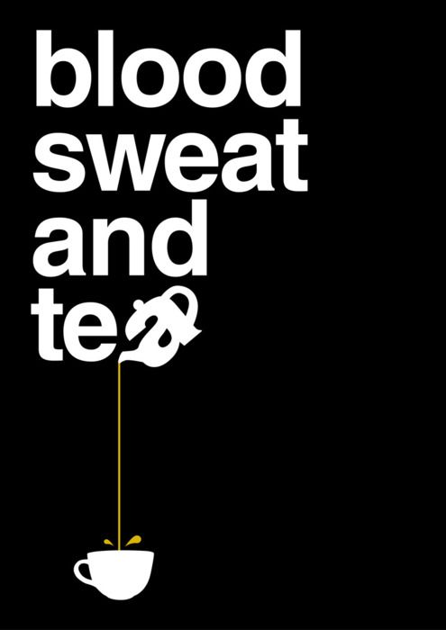 Blood Sweat and Tea - Patrick Fletcher  submit your work