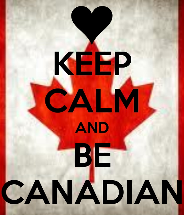 KEEP CALM AND BE CANADIAN