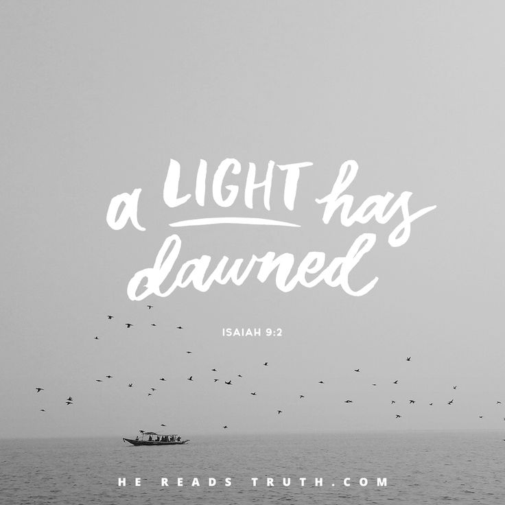 A Great Light | hereadstruth Day 9: Isaiah 9:1-12, Isaiah 10:1-4, Psalm 2:1-12, John 3:19-21