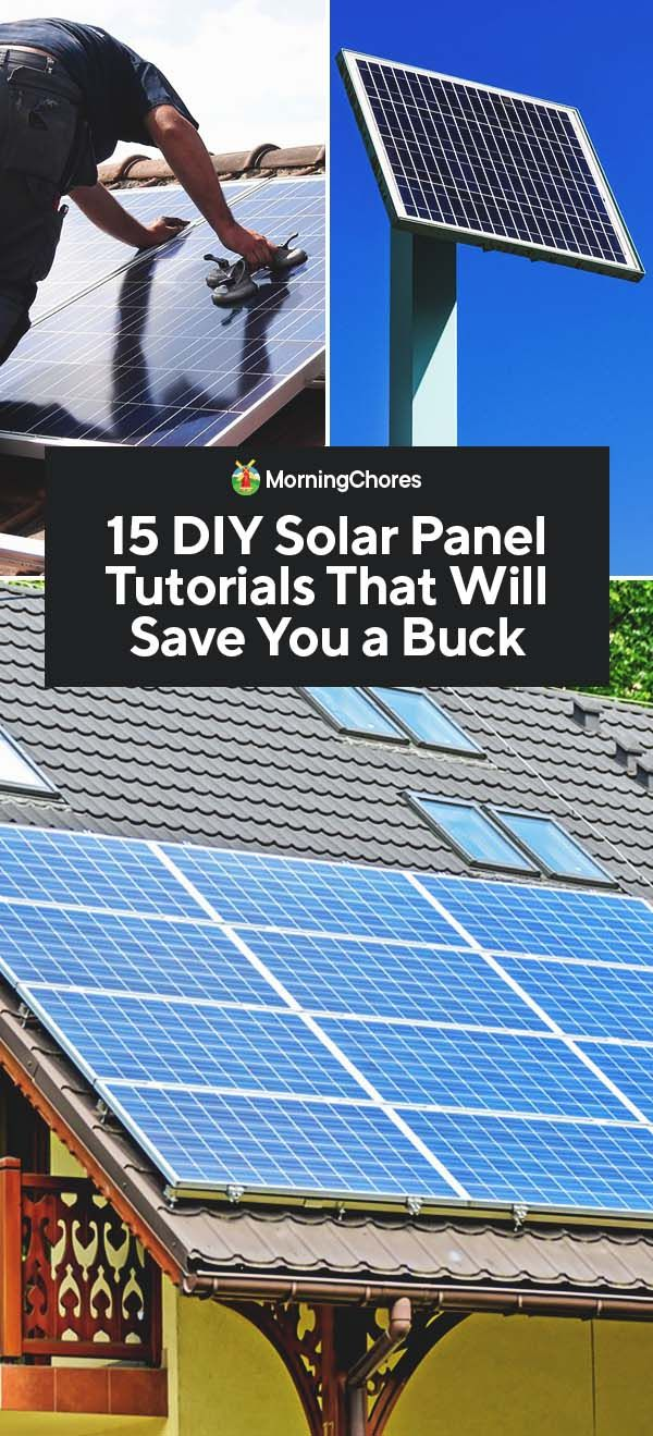 15 Diy Solar Panel Tutorials That Will Save You More Than A Few Bucks Diy Solar Panel Solar Panels Solar