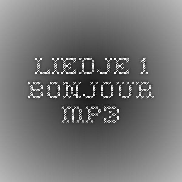 Liedje thema  1 Bonjour.mp3