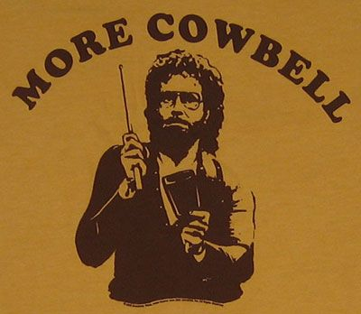 more cowbell.