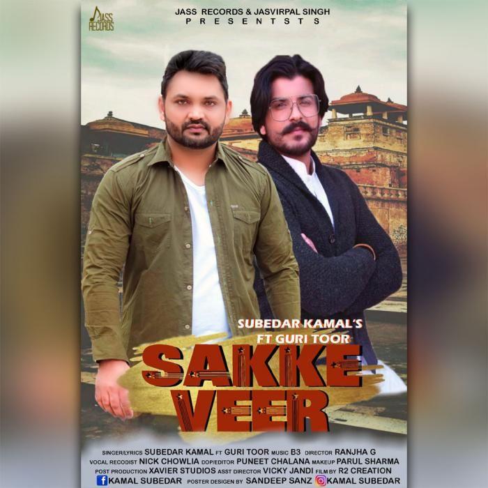 Sakke Veer By Subedar Kamal Guri Toor Mp3 Punjabi Song Download And Listen Songs All Songs Online Streaming