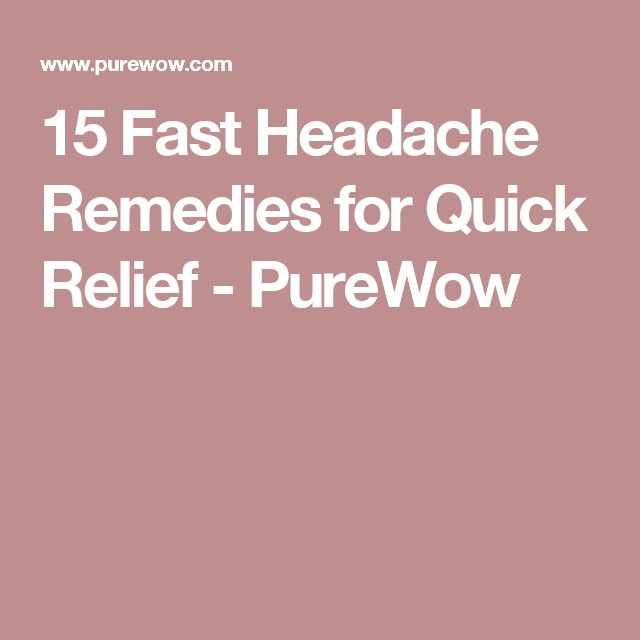 15 Fast Headache Remedies for Quick Relief - PureWow