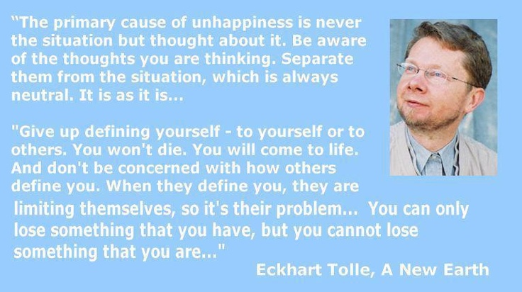 """""""Give up defining yourself - to yourself or to others...and don't be concerned with how others define you. When they define you, they are limiting themselves, so it's their problem."""" -- Eckhart Tolle"""