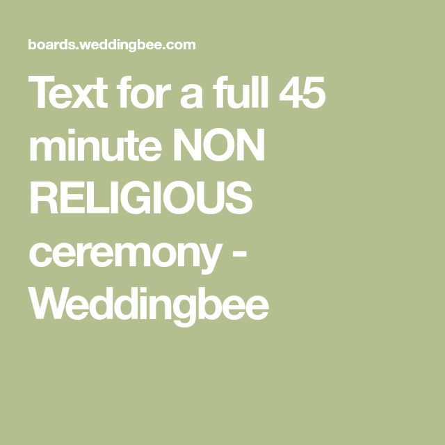Text for a full 45 minute NON RELIGIOUS ceremony - Weddingbee