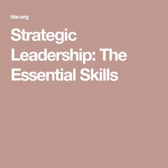 Strategic Leadership: The Essential Skills