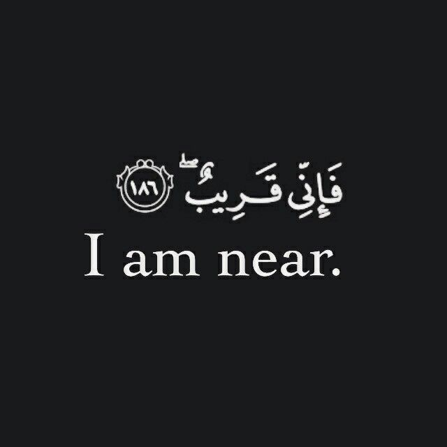 I'm near, #Quran