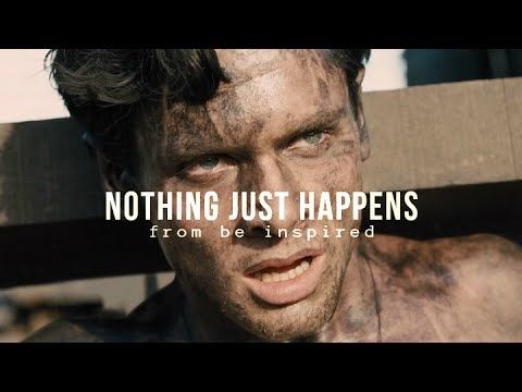 NOTHING JUST HAPPENS - Motivational Video