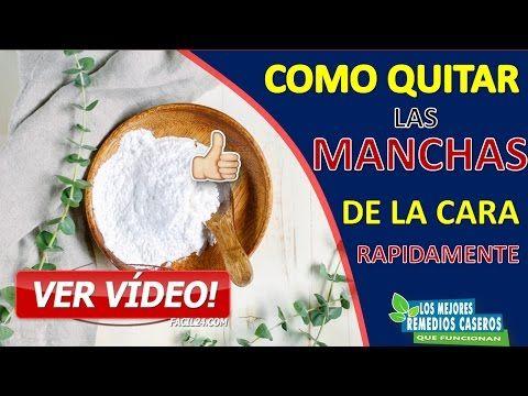 COMO QUITAR LAS MANCHAS DELA CARA RAPIDO - APLICA ESTE REMEDIO EN SU CARA Y ALGO INCREIBLE PASARA - YouTube