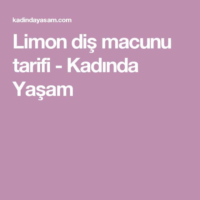 Limon diş macunu tarifi - Kadında Yaşam