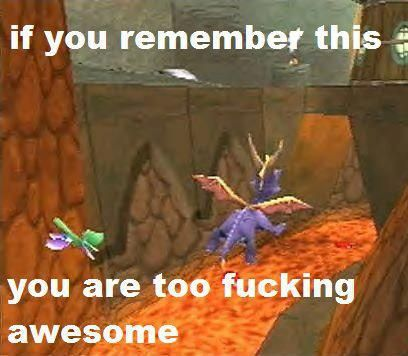 Oh yes....yes you are......SPYRO!!! Best game EVER
