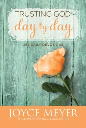 Joyce Meyer~Trusting God Day By Day: 365 Daily Devotions