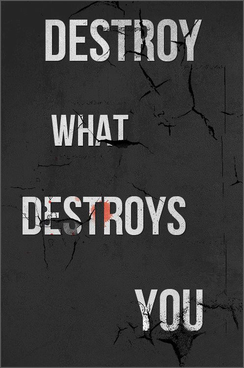 Destroy what destroys you. #alcohol #drug #rehab