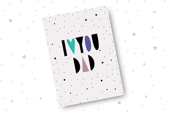 I Love You Dad. Father's Day / Dad's Day by bosquegraphicdesign