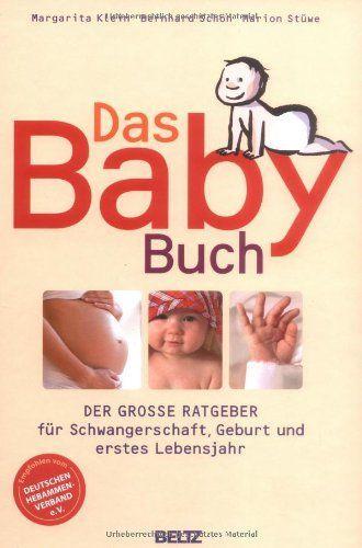 Das BabyBuch: Der große Ratgeber für Schwangerschaft, Geburt und erstes Le