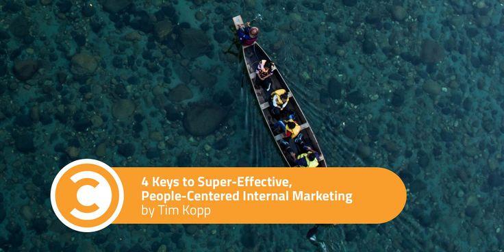 4 Keys to Super-Effective People-Centered Internal Marketing