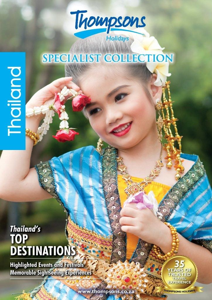 Thailand 2013 View online - http://www.thompsons.co.za/collections/Thailand%20Online%20Brochure_2013/index.html