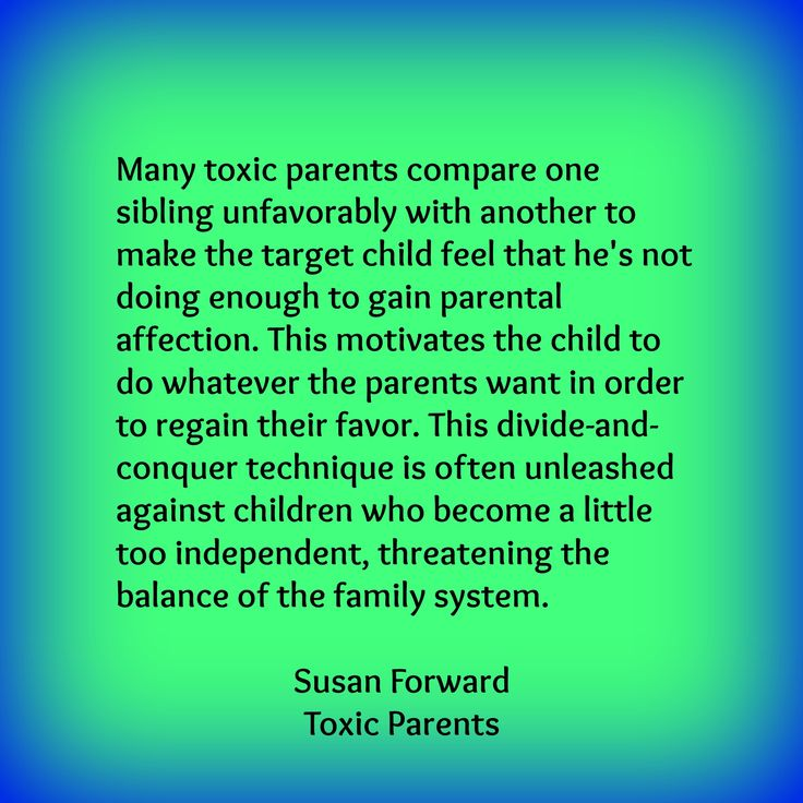 Many toxic parents compare one sibling unfavorably with another to ... Quotes About Mothers And Daughters Relationship