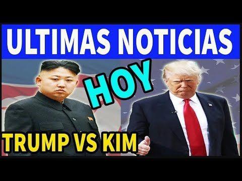 """Malas Noticias Para el Mundo """"Trump y KIm"""" Acumulan Armas, Hoy 7 de Enero 2018, - YouTube"""