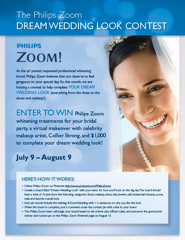 Philips Zoom Wants to Help YOU win your dream wedding look!    See above for how to enter!    Click here for official rules: http://zoomdreamweddinglookcontest.com/about/