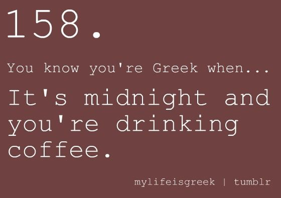 :) I was drinking coffee at midnight LOL....I have to have a cup of coffee every night before going to bed.