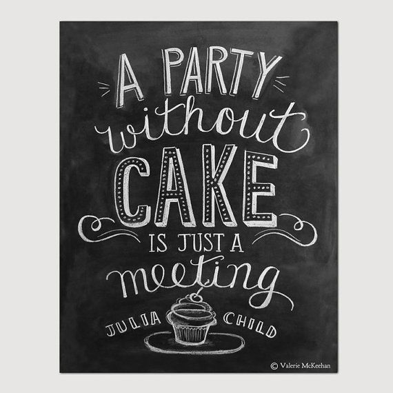 Julia Child Print - A Party Without Cake Is Just A Meeting - Kitchen Art - Party Decor - Chalkboard Print - 11x14 Print - Typography