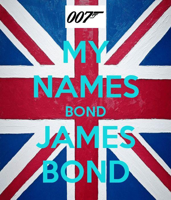 The name is bond james bond my names bond james bond - My name is bond james bond ...