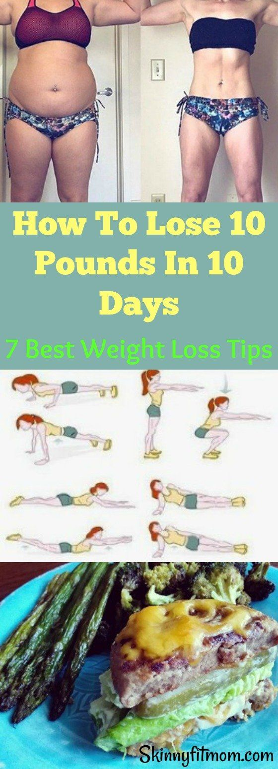 How To Lose 10 Pounds In 10 Days- 7 Best Weight Loss Tips