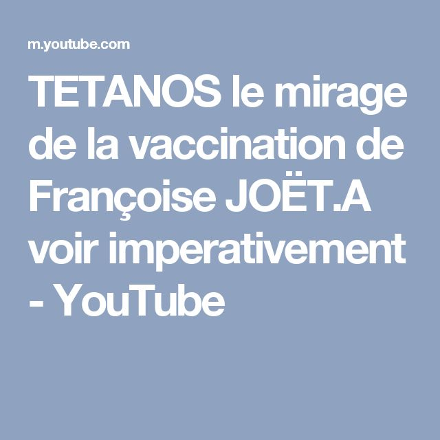 TETANOS le mirage de la vaccination de Françoise JOËT.A voir imperativement - YouTube