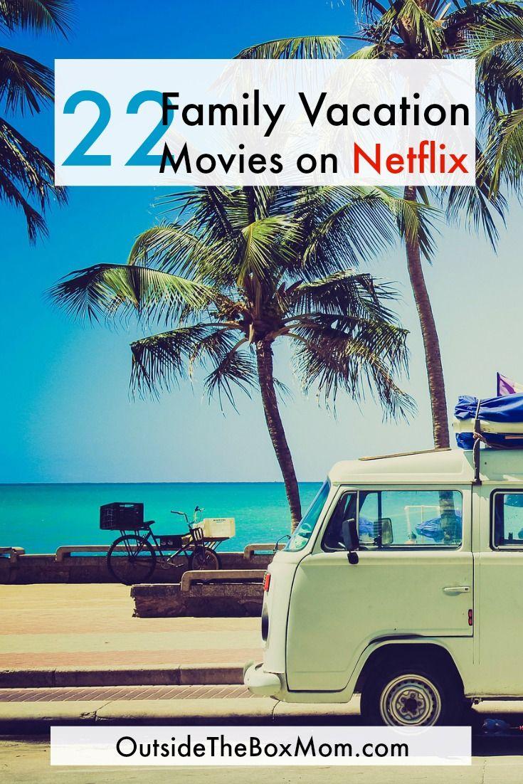 22 Family Vacation Movies on Netflix | Vacation movie ...
