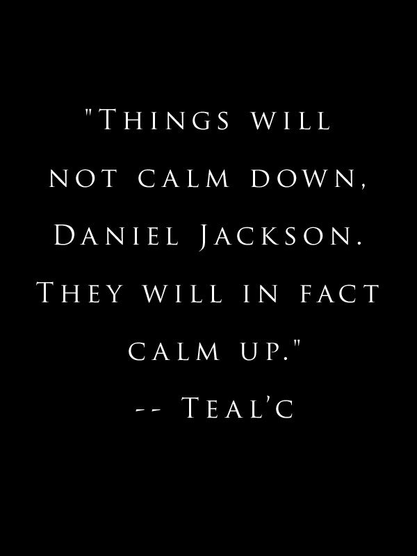 Stargate SG-1. Tealc. quotes  I LOVE STARGATE! AND I LOVE TEAL'C! ;) :D