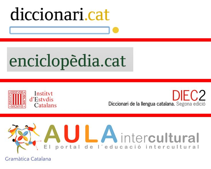 CATALÀ http://diccionari.cat/ http://www.enciclopedia.cat/ http://dlc.iec.cat/ http://aulaintercultural.org/ca/2010/04/25/gramatica-catalana/