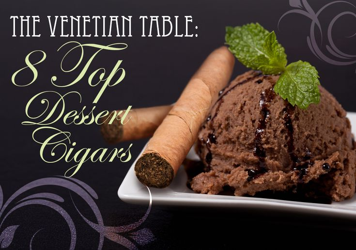 """Dessert Cigars: 8 Top Cigars to Smoke After Dinner Nothing in this world puts the finishing touch on a great meal more than lighting up a good cigar. Since the term, a """"good"""" cigar may be a subjective statement, let…"""