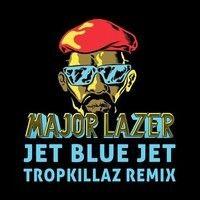"$$$ LOVE MY SATURDAY MORNING DOSE #WHATDIRT $$$ Major Lazer ""Jet Blue Jet"" (Tropkillaz Remix) by ✞ЯфPKiLLΔℤ on SoundCloud"